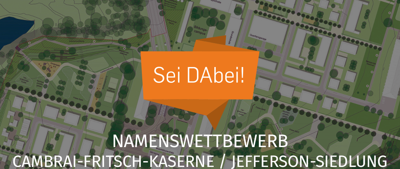 Namenswettbewerb Cambrai-Fritsch-Kaserne / Jefferson-Siedlung